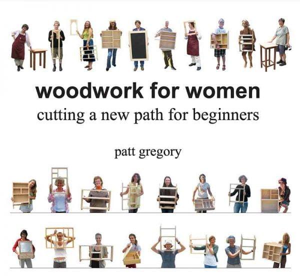 Woodwork for Women E-book Course for complete beginners Patt Gregory Mullumbimby